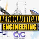Bachelor of Engineering [BE] (Aeronautical Engineering)  Syllabus, Scope and Salary
